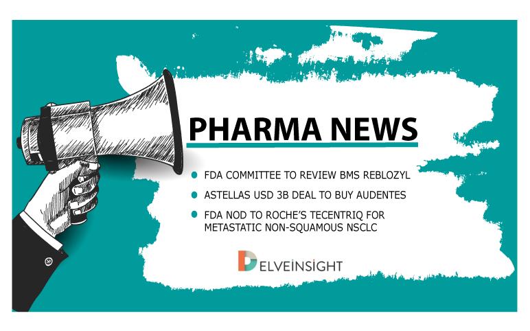 Reblozyl under FDA review; Audentes buyout & Tecentriq's new approval