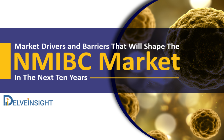 NMIBC Market Size | NMIBC Market Drivers and Barriers
