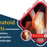 rheumatoid-arthritis-sign-symptoms-epidemiology-causes-risk-factors-treatment-approaches-and-market-landscape