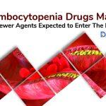 Thrombocytopenia drugs market | Drug-Induced Thrombocytopenia