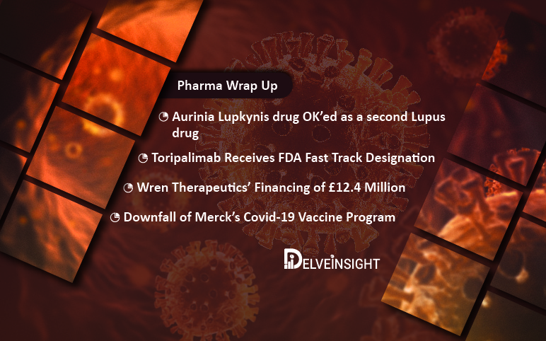 Aurinia's Lupkynis for Lupus; Toripalimab; Merck's Covid-19 Vaccines fail