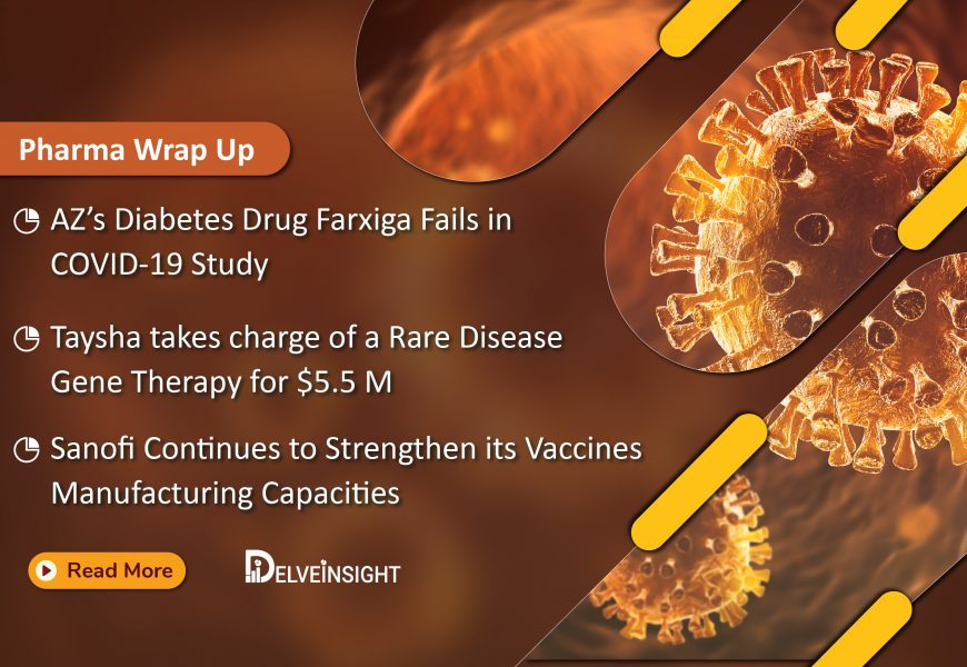 recent-pharma-news-and-updates-for-astrazeneca-sanofi-taysha